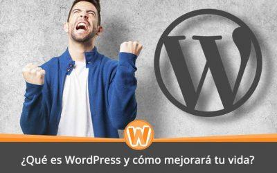 ¿Qué es WordPress y cómo mejorará tu vida?