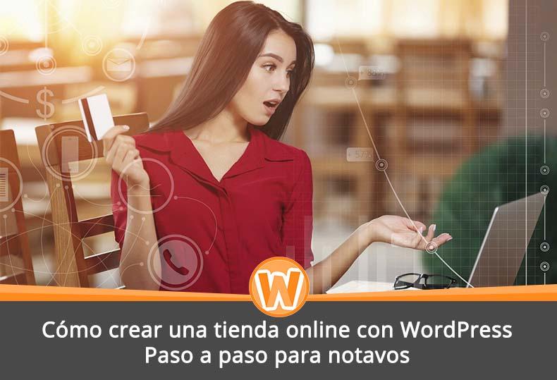 Cómo crear una tienda online con WordPress – Paso a paso para notavos