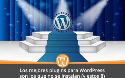Los mejores plugins para WordPress son los que no se instalan (y estos 8)