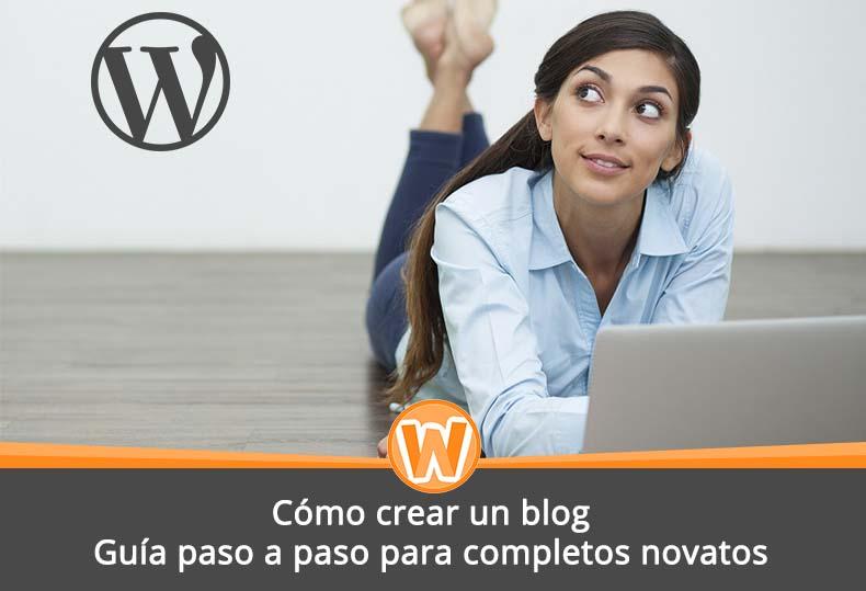 Cómo crear un blog – Guía paso a paso para completos novatos