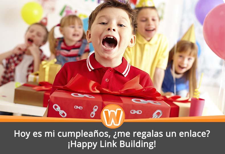Hoy es mi cumpleaños, ¿me regalas un enlace? ¡Happy Link Building!