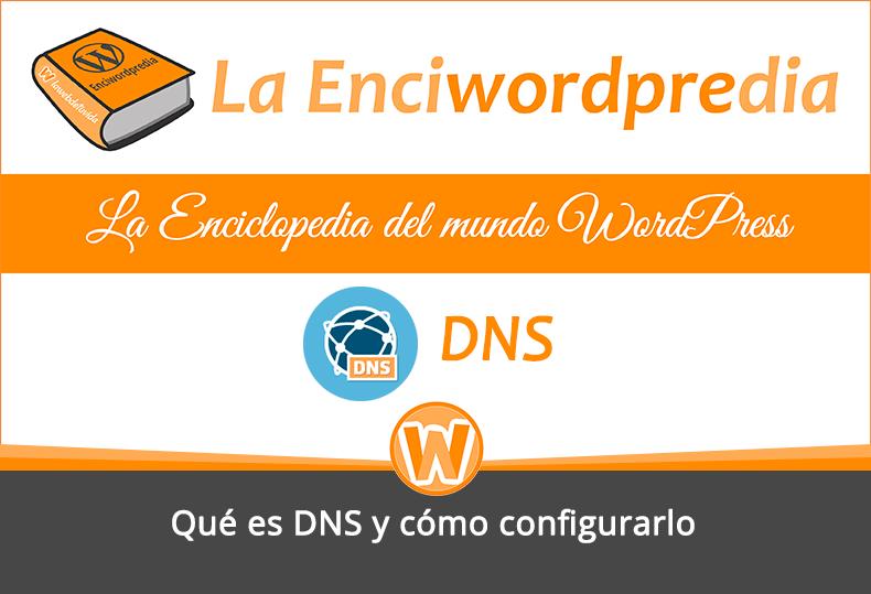Qué es DNS y cómo configurarlo