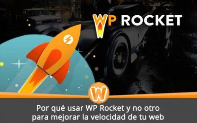 Por qué usar WP Rocket y no otro para mejorar la velocidad de tu web