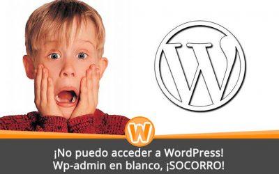 ¡No puedo acceder a WordPress! Wp-admin en blanco, ¡SOCORRO!