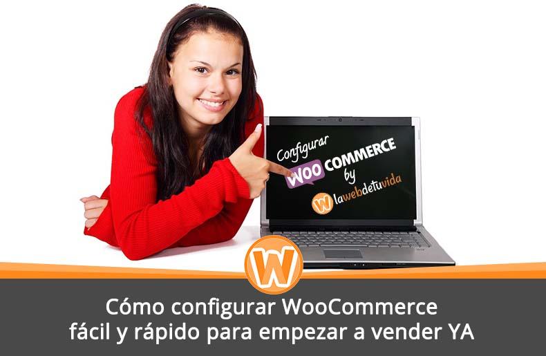 Cómo instalar y configurar WooCommerce fácil y rápido para empezar a vender YA