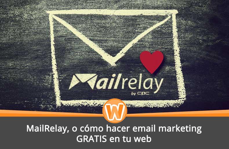 MailRelay, o cómo hacer email marketing GRATIS en tu web