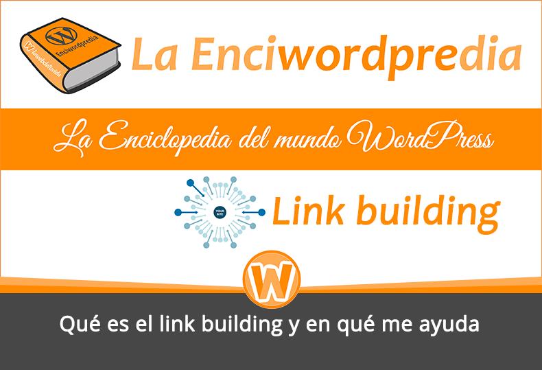 Qué es el link building y en qué me ayuda