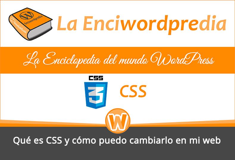 Qué es CSS y cómo puedo cambiarlo en mi web