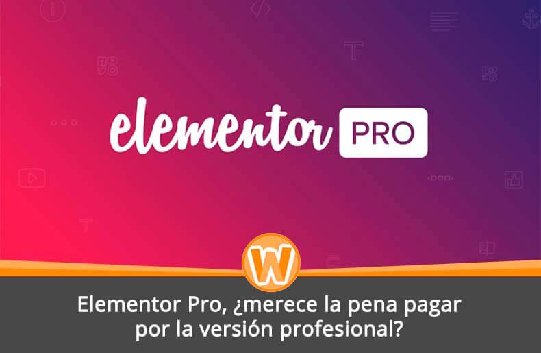 Elementor Pro, ¿merece la pena pagar por la versión profesional?