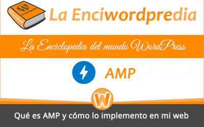 Qué es AMP y cómo lo implemento en mi web