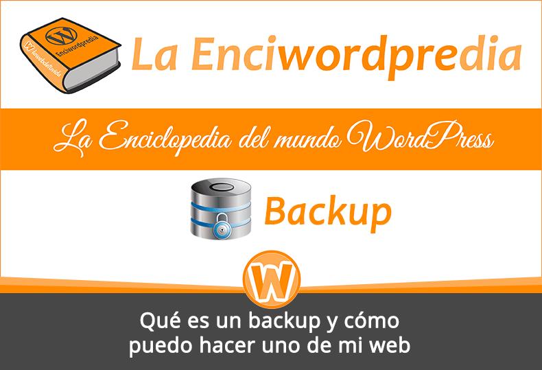 Qué es un backup y cómo puedo hacer uno de mi web