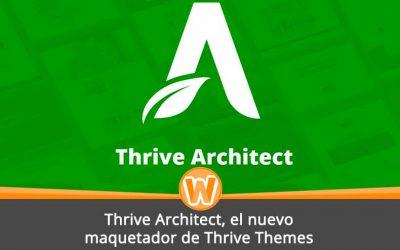 Thrive Architect, el nuevo maquetador de Thrive Themes