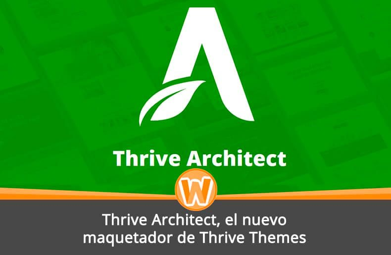 Thrive Architect, el nuevo maquetador de Thrive Themes