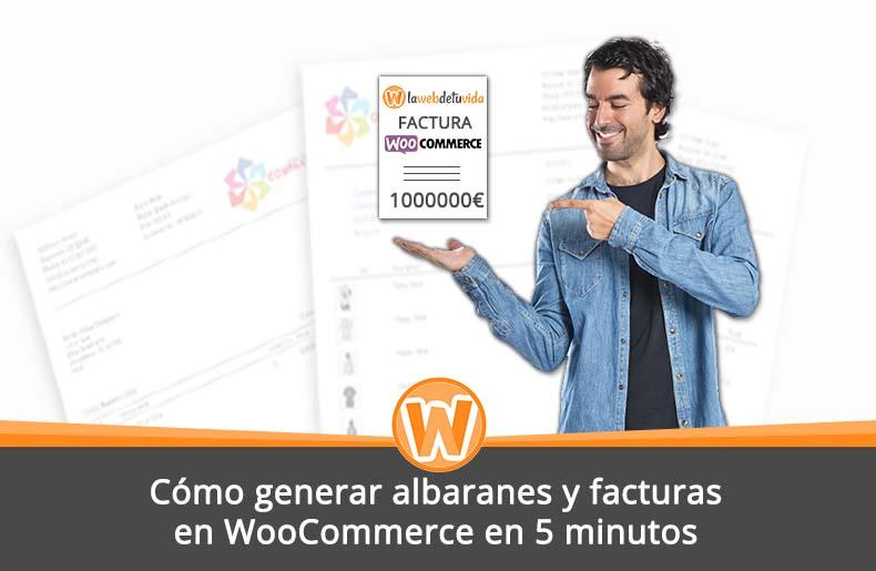 Cómo generar albaranes y facturas en WooCommerce en 5 minutos