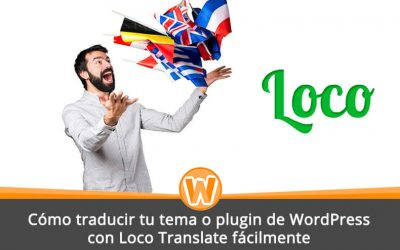 Cómo traducir tu tema o plugin de WordPress con Loco Translate