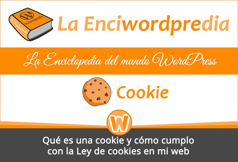 Qué es una cookie y cómo cumplo con la Ley de cookies en mi web