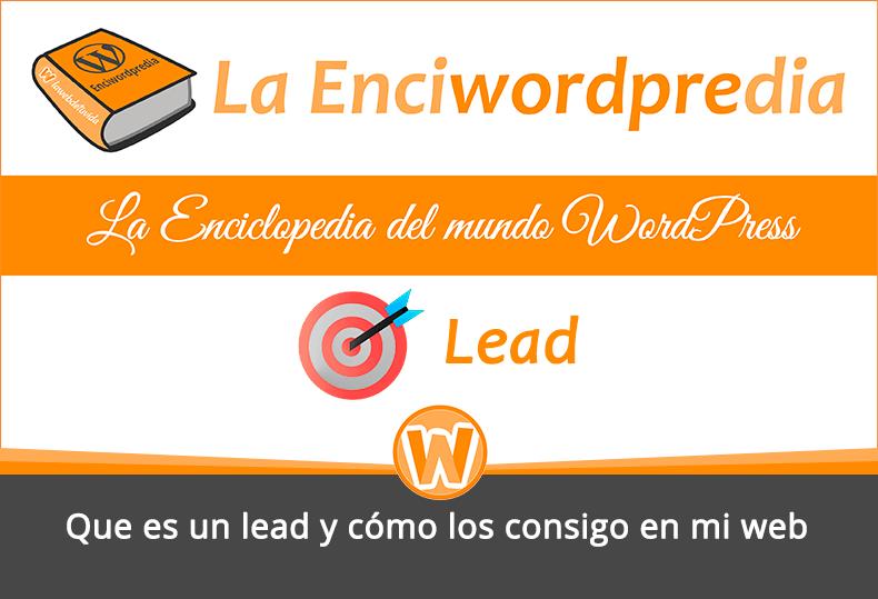 Qué es un lead y cómo los consigo en mi web