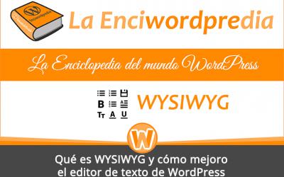 Qué es WYSIWYG y cómo mejoro el editor de texto de WordPress