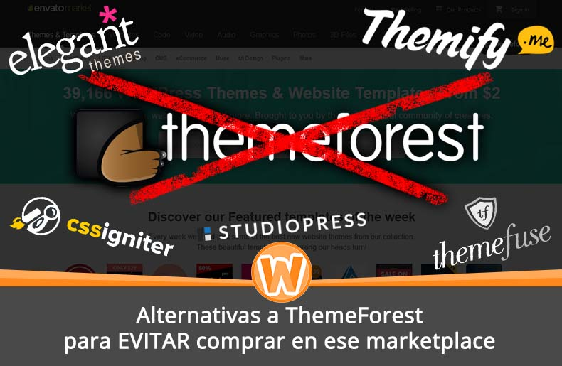 Alternativas a ThemeForest para EVITAR comprar en ese marketplace