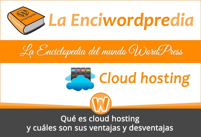 Qué es cloud hosting y cuáles son sus ventajas y desventajas