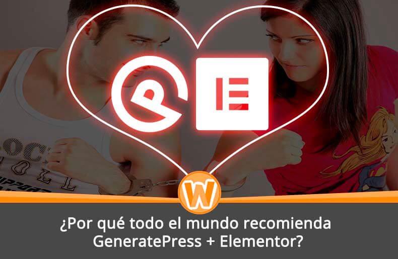 ¿Por qué todo el mundo recomienda GeneratePress + Elementor?