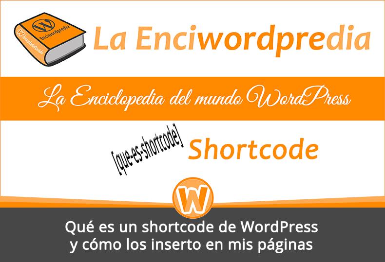 Qué es un shortcode de WordPress y cómo los inserto en mis páginas