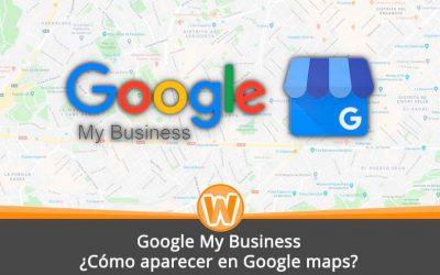 Google My Business: ¿Cómo aparecer en Google maps?