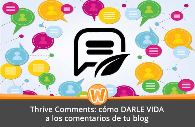 Thrive Comments: cómo DARLE VIDA a los comentarios de tu blog