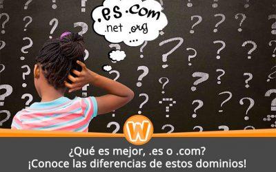 ¿Qué es mejor, .es o .com? ¡Conoce las diferencias de estos dominios!