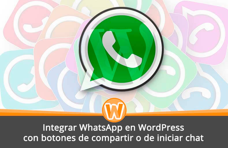 Integrar WhatsApp en WordPress con botones de compartir o de iniciar chat