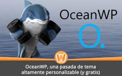 OceanWP, una pasada de tema altamente personalizable (y gratis)