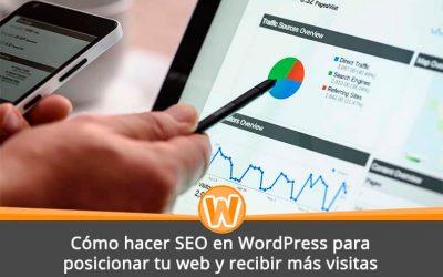 Cómo hacer SEO en WordPress para posicionar tu web y recibir más visitas