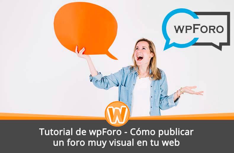Tutorial de wpForo – Cómo publicar un foro muy visual en tu web