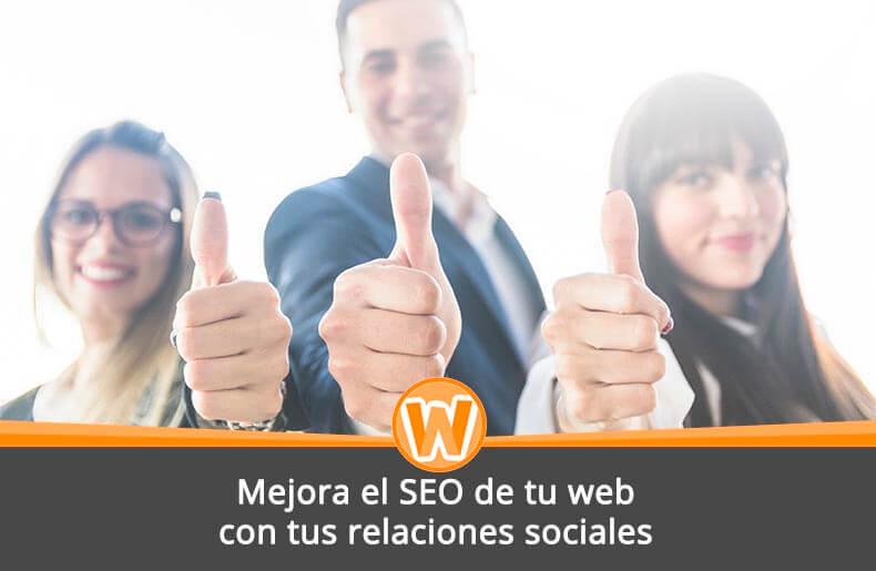 Mejora el SEO de tu web con tus relaciones sociales