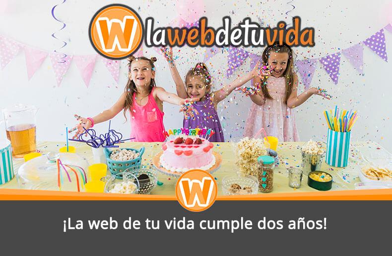¡La web de tu vida cumple dos años!
