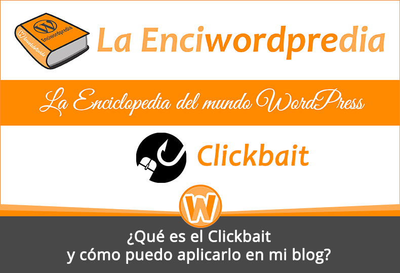 ¿Qué es el Clickbait y cómo puedo aplicarlo en mi blog?