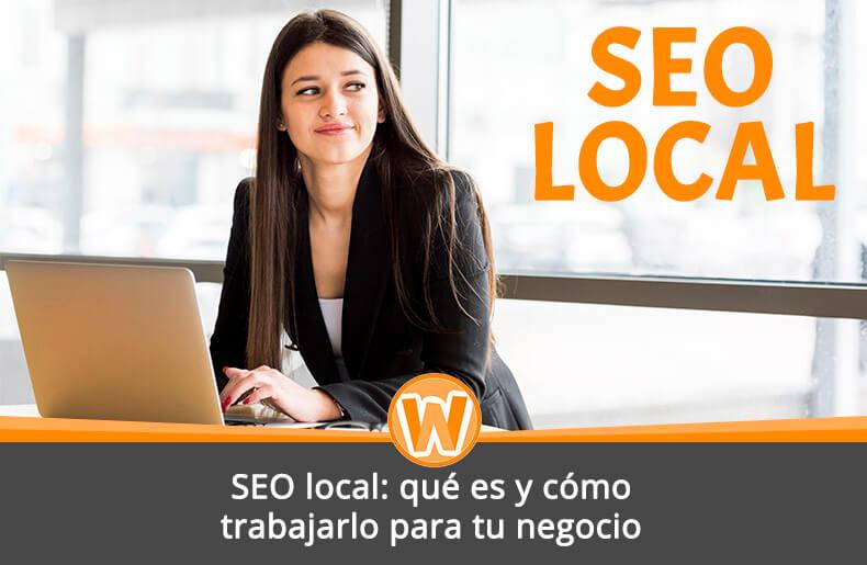 SEO local: qué es y cómo trabajarlo para tu negocio