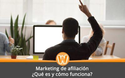 Marketing de afiliación: ¿Qué es y cómo funciona?