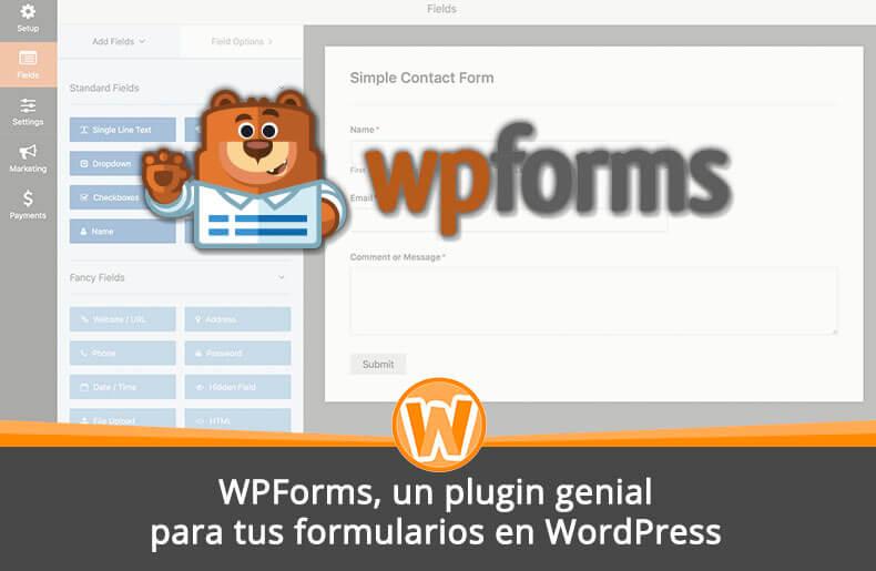 WPForms, un plugin genial para tus formularios en WordPress