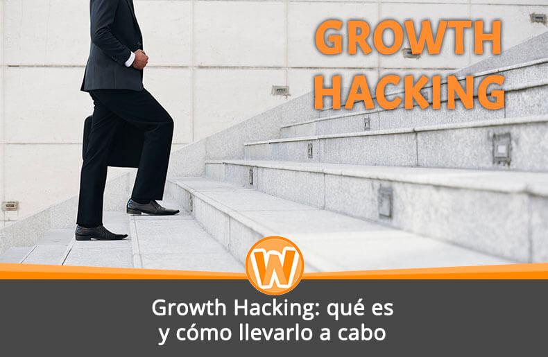 Growth Hacking: qué es y cómo llevarlo a cabo