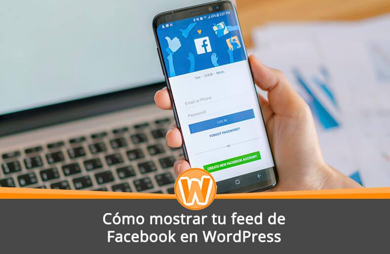 Cómo mostrar tu feed de Facebook en WordPress