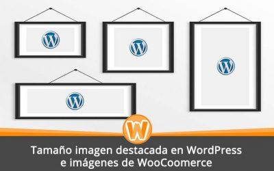 Tamaño imagen destacada en WordPress e imágenes de WooCoomerce