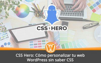 CSS Hero: Cómo personalizar tu web WordPress sin saber CSS