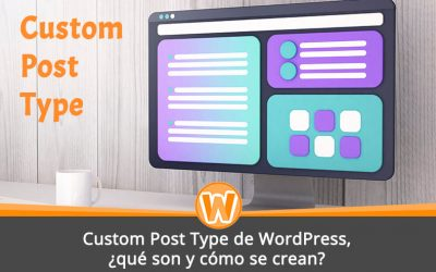 Custom Post Type de WordPress, ¿qué son y cómo se crean?