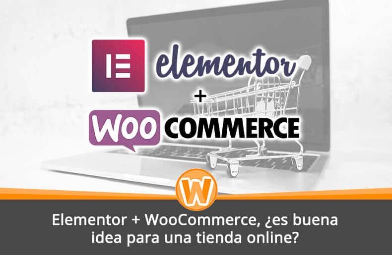 Elementor + WooCommerce, ¿es buena idea para una tienda online?