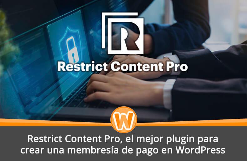Restrict Content Pro, el mejor plugin para crear una membresía de pago en WordPress